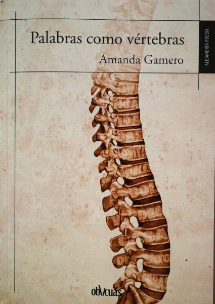 Lejos del lenguaje cotidiano, 'Palabras como vértebras', de Amanda Gamero