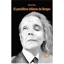 'El penúltimo infierno de Borges', de Silvia Rins