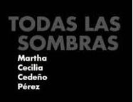 'Todas las sombras' de Martha Cecilia Cedeño